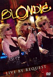 Blondie - Live by request