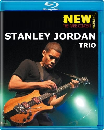 Stanley Jordan Trio New Morning The Paris Concert (Blu-ray)