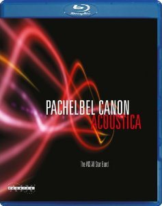 The AIX All Star Band Pachelbel Canon Acoustica (Blu-ray)