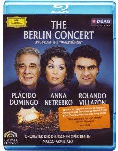 The Berlin Concert Live from the Waldb hne Placido Domingo Anna Netrebko Rolando Villazon (Blu-ray)