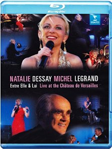 Natalie Dessay and Michel Legrand Entre Elle and Lui Live at the Ch?teau de Versailles (Blu-ray)